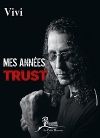 Yves Brusco - Mes années Trust.