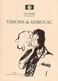 Yves Budin - Visions de Kerouac.