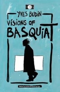 Yves Budin - Visions of Basquiat.