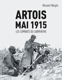 Yves Buffetaut - Artois 9 mai 1915 - Les combats du Labyrinthe.