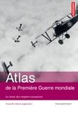 Yves Buffetaut - Atlas de la Première Guerre mondiale - La chute des empires européens.