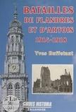 Yves Buffetaut - Batailles de Flandres et d'Artois - 1914-1948.