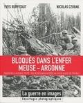 Yves Buffetaut et Nicolas Czubak - Bloqués dans l'enfer Meuse-Argonne - Septembre-octobre 2018 : les Américains arrêtés au nord-ouest de Verdun.