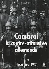 Yves Buffetaut - Cambrai, la contre-offensive allemande.