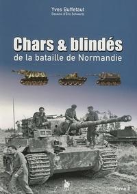 Yves Buffetaut - Chars & blindés de la bataille de Normandie - Tome II.