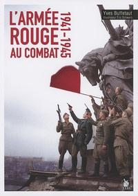 Yves Buffetaut - L'Armée rouge au combat 1941-1945.