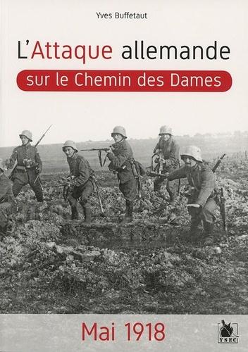 L'attaque allemande sur le Chemin des Dames. Mai 1918