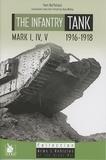 Yves Buffetaut - L'Infantry Tank Mark I, IV, V - 1916-1918.