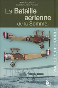 Yves Buffetaut - La bataille aérienne de la Somme.