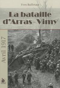 Yves Buffetaut - La bataille d'Arras-Vimy - Avril 1917.
