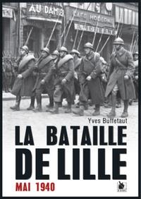 Yves Buffetaut - La bataille de Lille - Mai 1940.