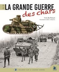 Yves Buffetaut et Eric Schwartz - La Grande Guerre des chars.
