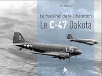 Yves Buffetaut - Le C-47 Dakota.