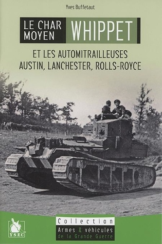 Le char léger Whippet et les automitrailleuses Austin, Lanchester & Rolls Royce