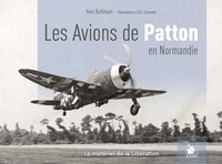 Yves Buffetaut - Les avions de Patton - Le XIX Tactical Air Command en Normandie.