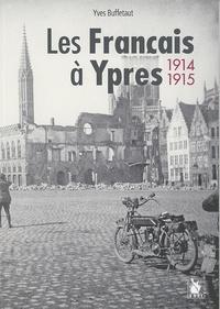 Yves Buffetaut - Les Français à Ypres (1914-1915).
