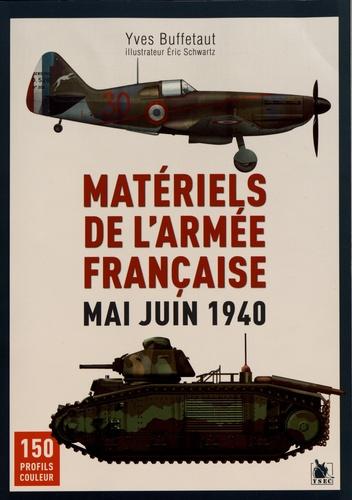 Yves Buffetaut - Matériels de l'armée française - Mai - Juin 1940.