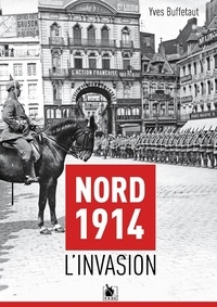 Yves Buffetaut - Nord 1914, l'invasion.