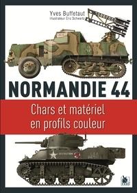 Yves Buffetaut et Eric Schwartz - Normandie 44 - Chars et matériel en profils couleurs.