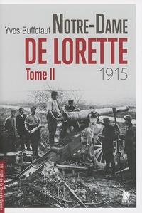 Yves Buffetaut - Notre-Dame de Lorette - Tome 2 (1915).
