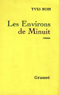 Yves Buin - Les Environs de Minuit.