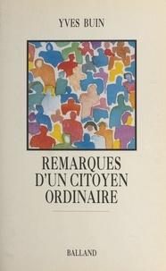 Yves Buin - Remarques d'un citoyen ordinaire.