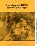 Yves Buisson et Jean-Didier Cavallo - Les risques NRBC, savoir pour agir. 1 Cédérom