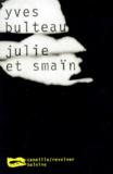 Yves Bulteau - Julie & Smaïn.
