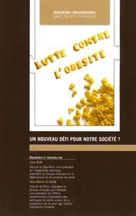 Yves Bur et Jean-Marie Le Guen - Lutte contre l'obésité : un nouveau défi pour notre société ?.