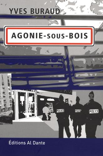 Yves Buraud - Agonie-sous-Bois.
