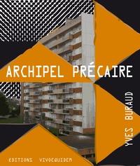 Yves Buraud - Archipel précaire.