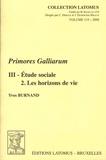 Yves Burnand - Primores Gallarium - Sénateurs et chevaliers romains originaires de Gaule de la fin de la République au IIIe siècle - Volume 3, Etudes sociales - Tome 2, Les horizons de vie.