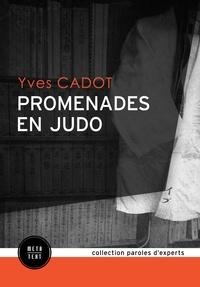 Yves Cadot - Promenades en judo.