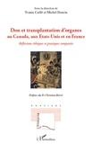 Yves Caillé et Michel Doucin - Don et transplantation d'organes au Canada, aux Etats-Unis et en France - Reflexions éthiques et pratiques comparées.