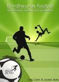 Yves Calvin et Jocelyn Waty - Entraîneur de football - La technique, corriger pour progresser.
