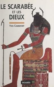 Yves Cambefort et Jacqueline Candiard - Le scarabée et les dieux - Essai sur la signification symbolique et mythique des coléoptères.