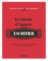 La cuisine dAuguste Escoffier - 600 recettes du père de la gastronomie française revisitées par deux grands chefs.pdf
