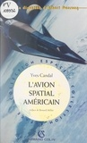 Yves Candal et Bernard Millot - L'avion spatial américain.
