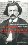 Yves Carcenac - Le lascar de Montmartre : Ferdinand Janssoulé (1834-1883), un franc-tireur de la Commune - Ferdinand Janssoulé, Un franc-tireur de la Commune.