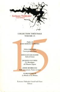 Yves Carchon et Douglas Gallagher - Conversations à deux ; Toile de femme ; Les monologues de l'homme serpent ; Parle-moi maman - Franco est mort ; Le monde en six minutes.