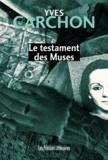 Yves Carchon - Le testament des Muses.