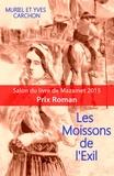 Yves Carchon et Muriel Carchon - Les Moissons de l'Exil.