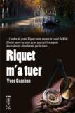 Yves Carchon - Riquet m'a tuer.