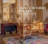 Yves Carlier - Dans l'intimité du roi - Le cabinet d'angle.