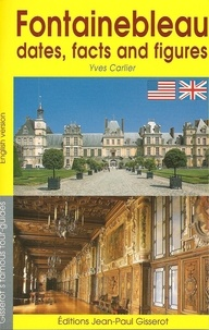 Yves Carlier - Fontainebleau, dates, facts and figures.
