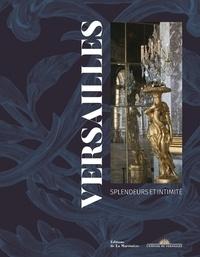 Yves Carlier - Versailles - Splendeurs et intimité.