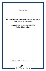 Yves Carrier - Le discours homilétique de Mgr Oscar A. Romero - Les exigences historiques du Salut-Libération.