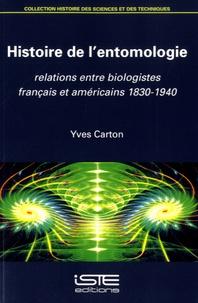 Yves Carton - Histoire de l'entomologie - Relations entre biologistes français et américains 1830-1940.