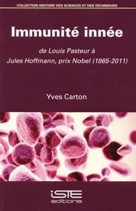 Cjtaboo.be Immunité innée - De Louis Pasteur à Jules Hoffmann, prix Nobel (1865-2011) Image