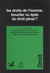 Yves Cartuyvels - Les droits de l'homme, bouclier ou épée du droit pénal ?.